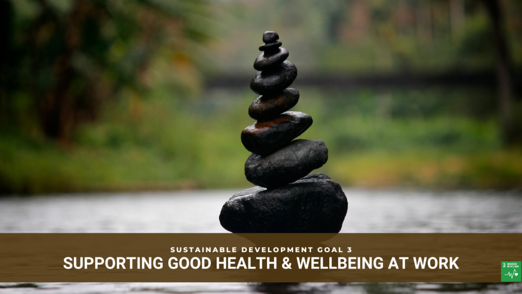 How Businesses can support good health and wellbeing at work