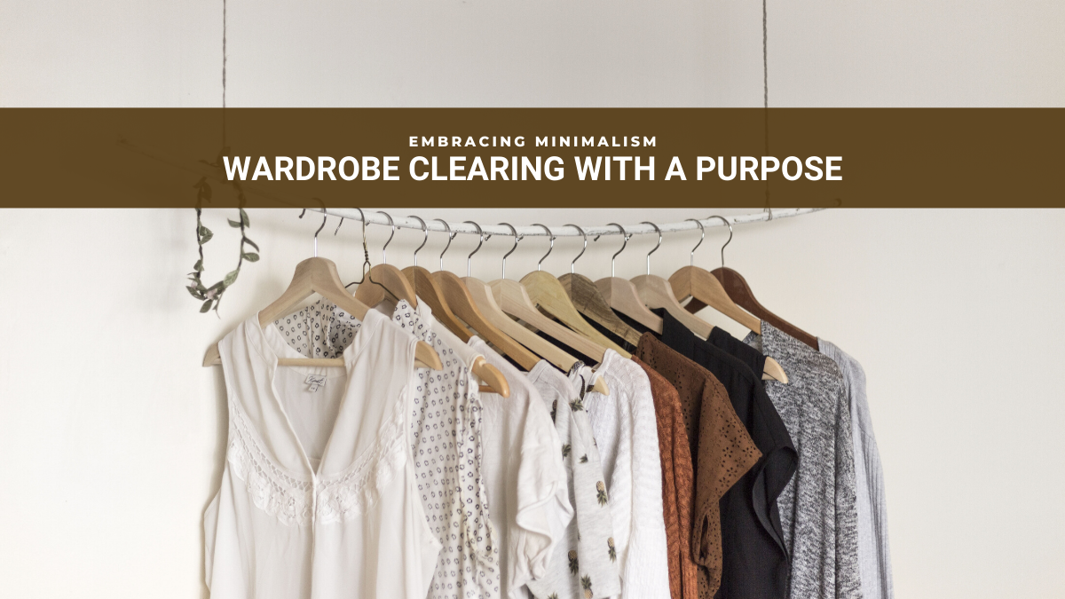 Wardrobe clearing with a purpose