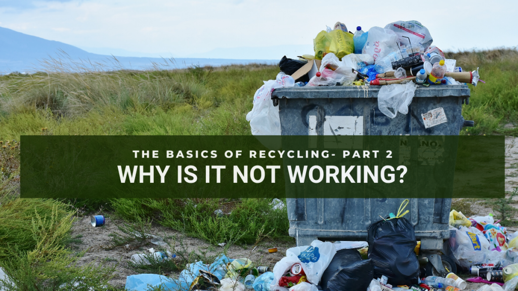 Why recycling is not working part 2