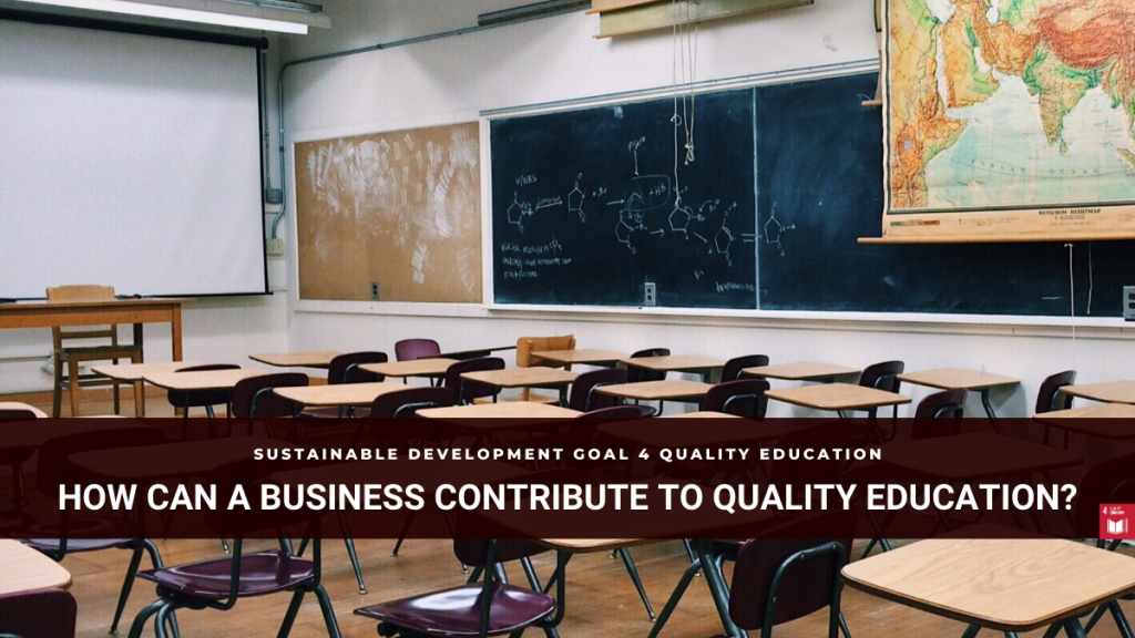 SDG4 How Can a Business Contribute to Quality Education