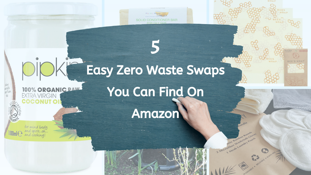 5 Easy Zero Waste Swaps on Amazon