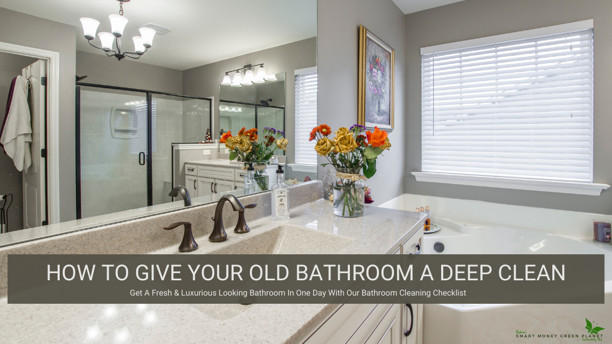 How to Deep Clean your Old Bathroom