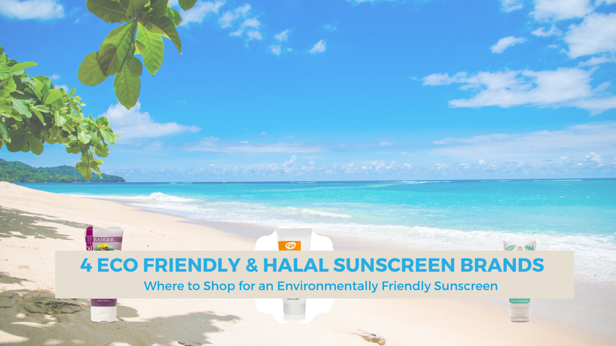 How to Shop for Eco Friendly Halal Sunscreen