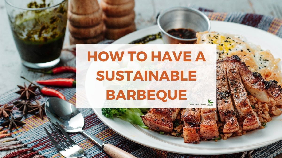 How To Have A Sustainable BBQ