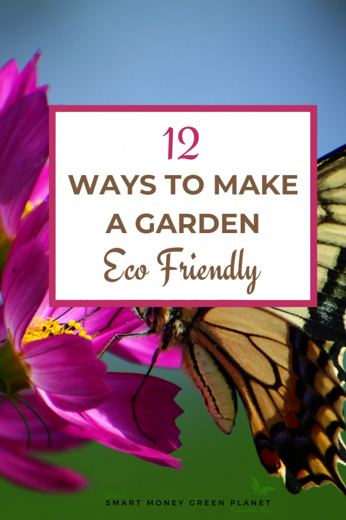 12 Ways to Make a Garden Eco Friendly
