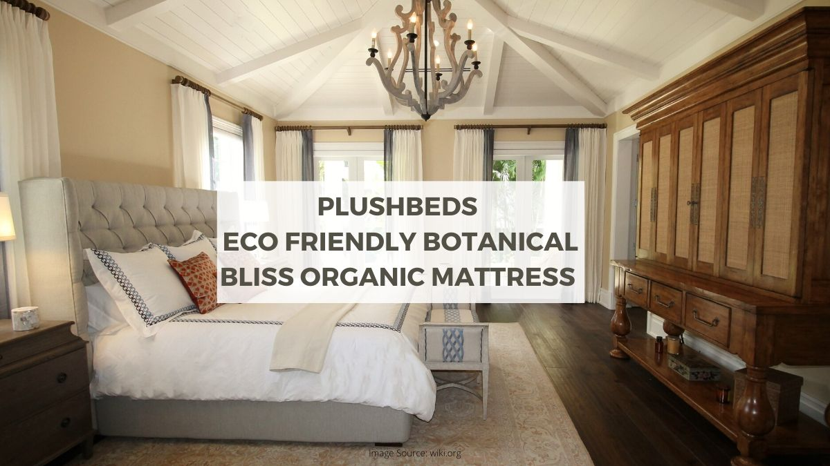 PlushBeds' Botanical Bliss Eco Friendly Mattress