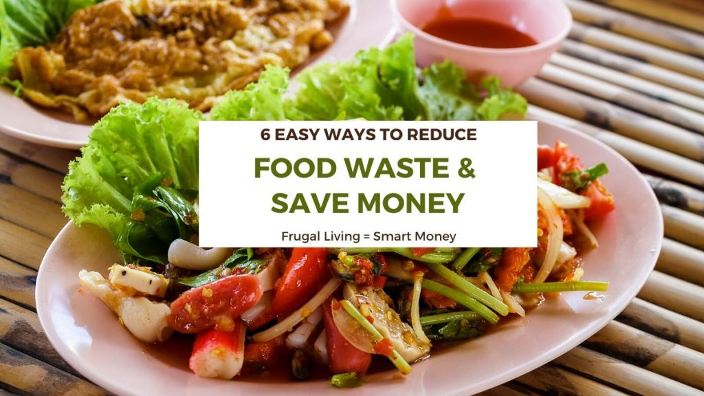 Reduce food waste to save money