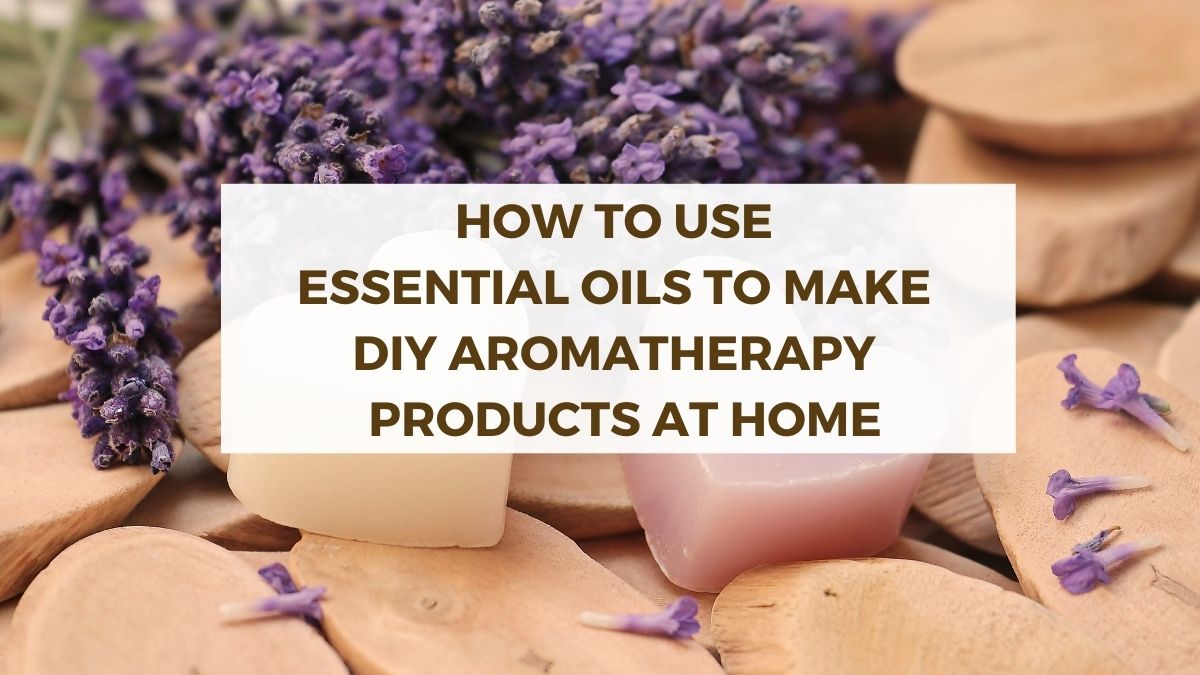 Recipes for Essential Oil DIY Aromatherapy Products